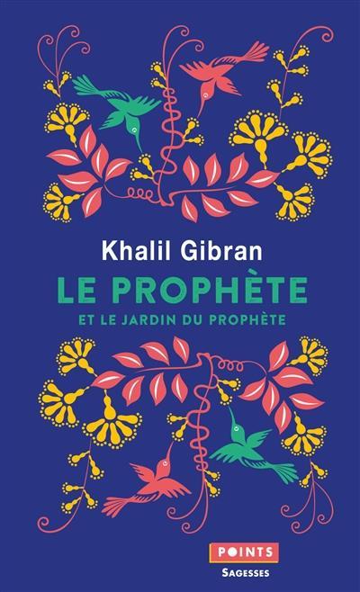 LE PROPHETE  -  LE JARDIN DU PROPHETE GIBRAN KHALIL POINTS