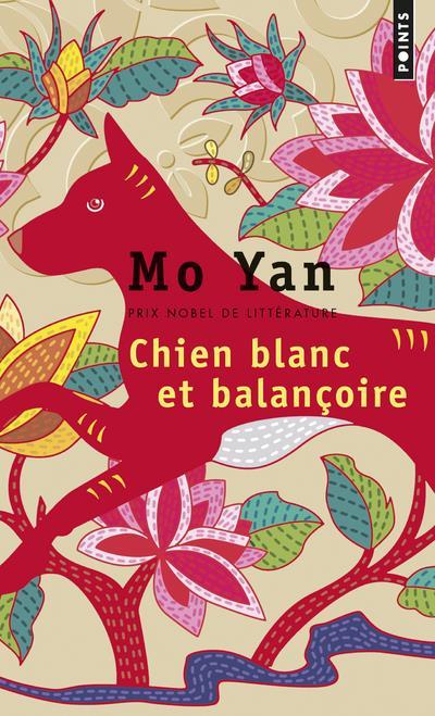 CHIEN BLANC ET BALANCOIRE MO YAN POINTS