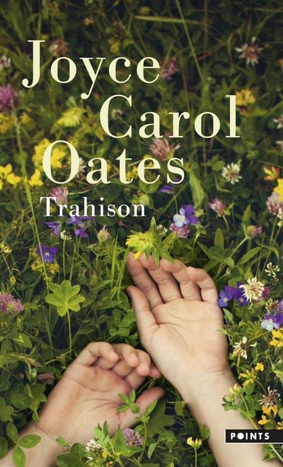 TRAHISON OATES, JOYCE CAROL POINTS