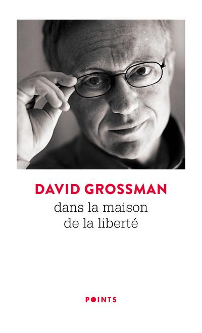 DANS LA MAISON DE LA LIBERTE GROSSMAN, DAVID POINTS