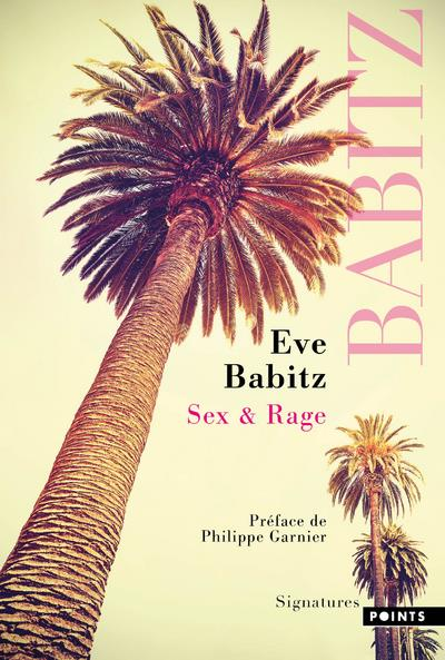 SEX et RAGE BABITZ, EVE POINTS