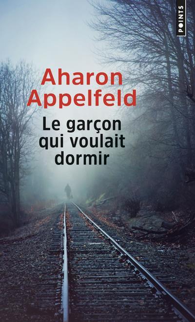 LE GARCON QUI VOULAIT DORMIR APPELFELD AHARON POINTS