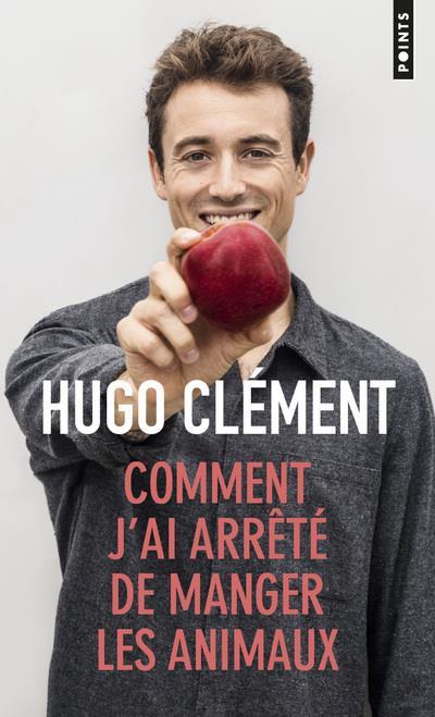 CLEMENT, HUGO - COMMENT J'AI ARRETE DE MANGER LES ANIMAUX