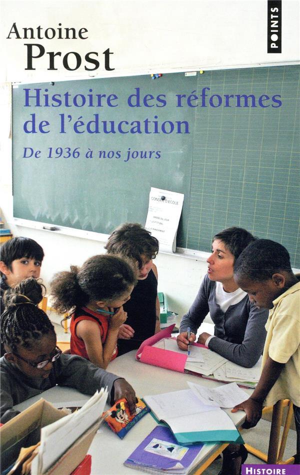 HISTOIRE DES REFORMES DE L'EDUCATION  -  DE 1936 A NOS JOURS  POINTS
