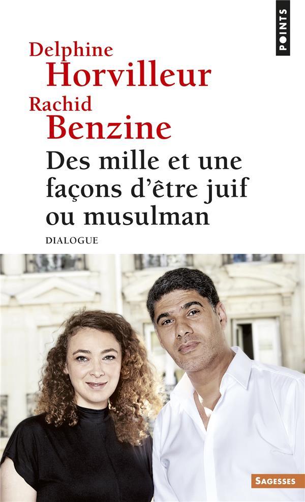 DES MILLE ET UNE FACONS D'ETRE JUIF OU MUSULMAN  -  DIALOGUE HORVILLEUR/BENZINE POINTS