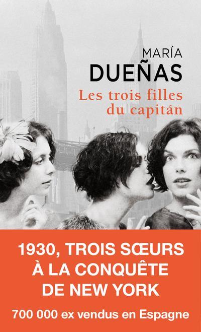 DUENAS, MARIA - LES TROIS FILLES DU CAPITAN