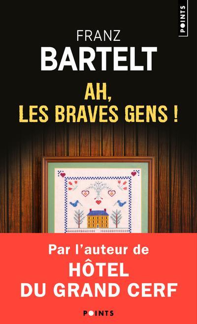AH, LES BRAVES GENS ! BARTELT, FRANZ POINTS