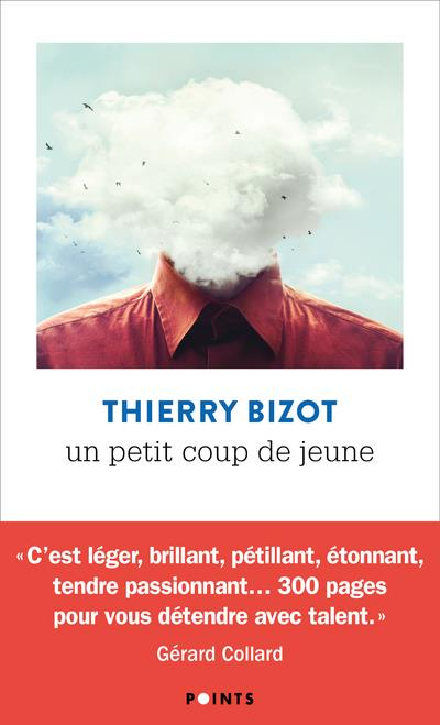 BIZOT, THIERRY - UN PETIT COUP DE JEUNE