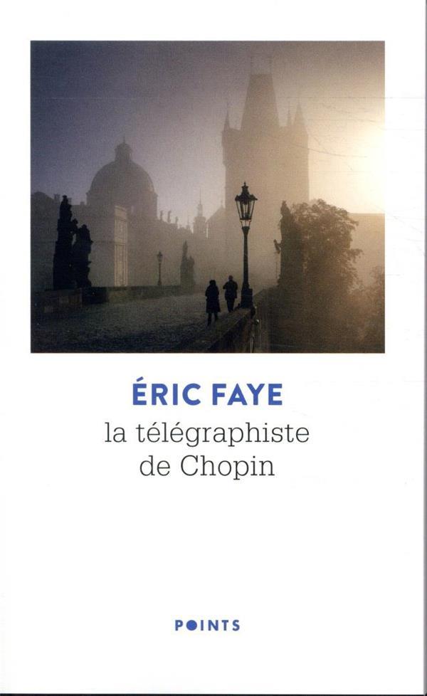 LA TELEGRAPHISTE DE CHOPIN FAYE ERIC POINTS