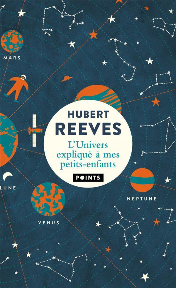 L'UNIVERS EXPLIQUE A MES PETITS-ENFANTS REEVES HUBERT POINTS