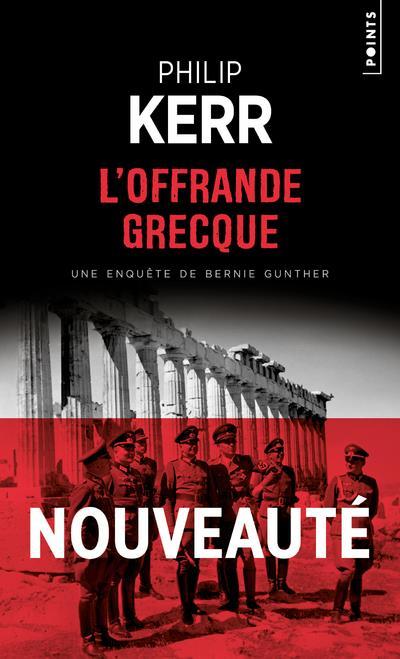L'OFFRANDE GRECQUE  -  UNE AVENTURE DE BERNIE GUNTHER KERR, PHILIP POINTS