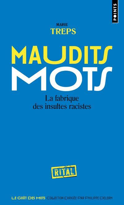 MAUDITS MOTS  -  LA FABRIQUE DES INSULTES RACISTES