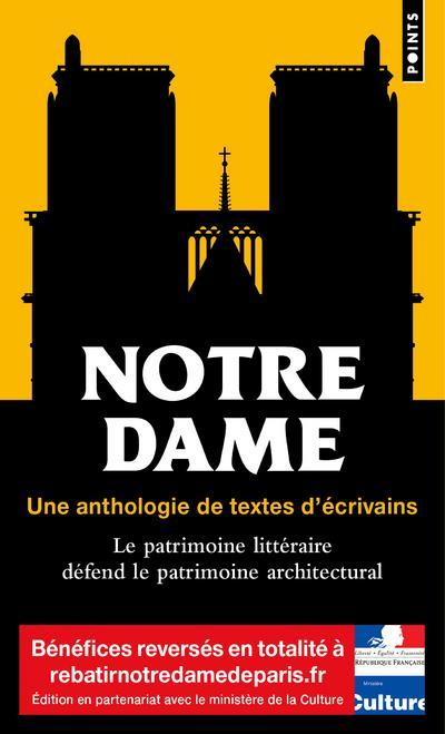 NOTRE DAME. UNE ANTHOLOGIE DE TEXTES D'ECRIVAINS