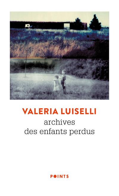 ARCHIVES DES ENFANTS PERDUS LUISELLI, VALERIA POINTS