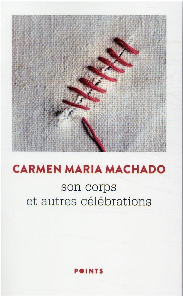 SON CORPS ET AUTRES CELEBRATIONS MACHADO CARMEN MARIA POINTS