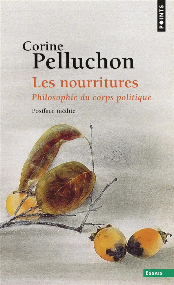 LES NOURRITURES  -  PHILOSOPHIE DU CORPS POLITIQUE PELLUCHON, CORINE POINTS