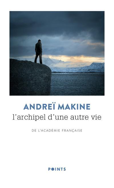 L'ARCHIPEL D'UNE AUTRE VIE MAKINE ANDREI POINTS