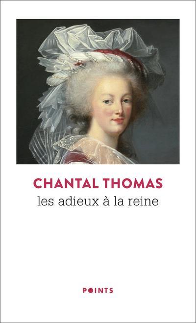 LES ADIEUX A LA REINE (REEDITI THOMAS CHANTAL POINTS