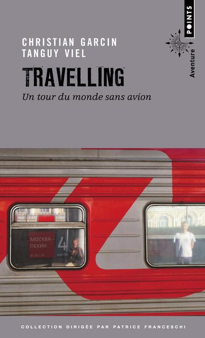 TRAVELLING - UN TOUR DU MONDE SANS AVION