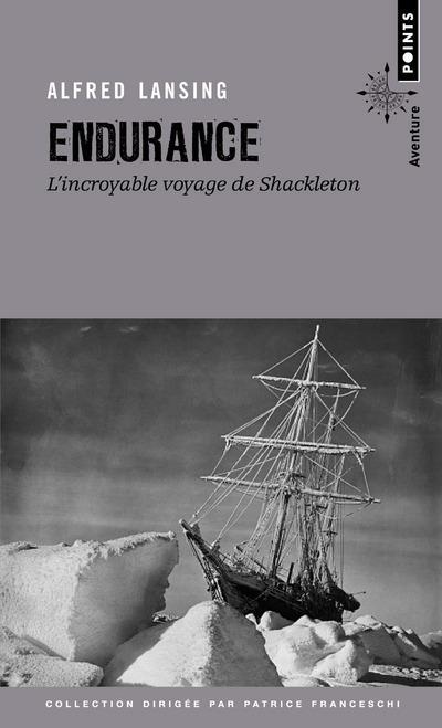 ENDURANCE. L-INCROYABLE VOYAGE DE SHACKLETON