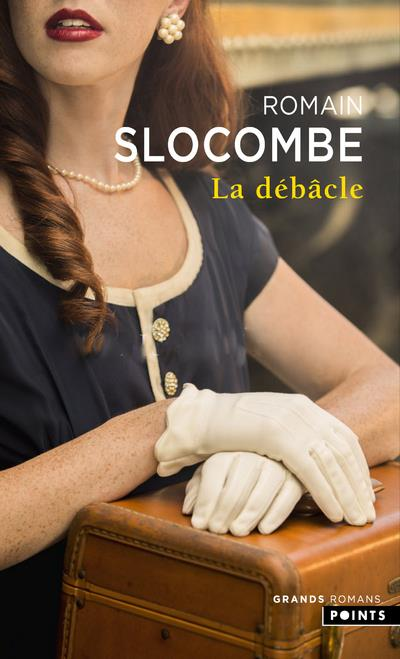 LA DEBACLE SLOCOMBE ROMAIN NC