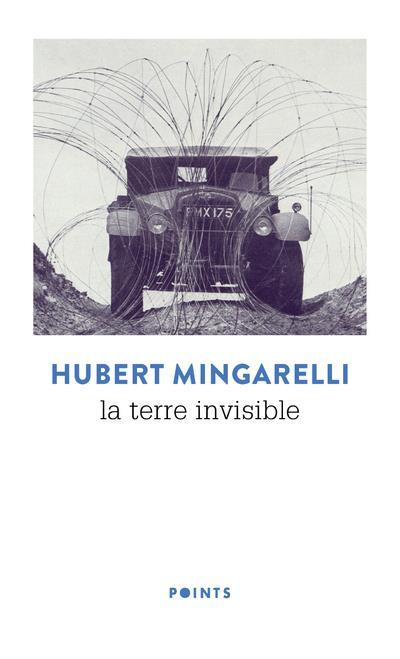 LA TERRE INVISIBLE  MINGARELLI, HUBERT POINTS