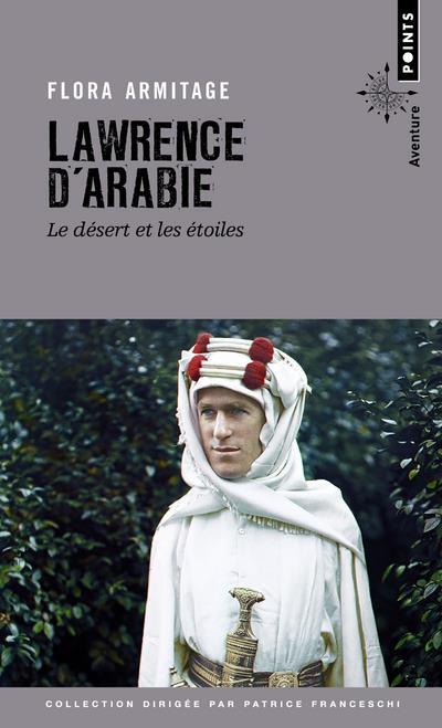 LAWRENCE D'ARABIE  -  LE DESERT ET LES ETOILES ARMITAGE FLORA POINTS
