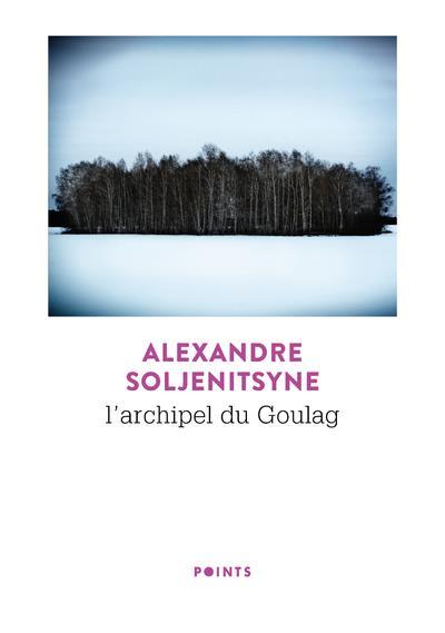 L'ARCHIPEL DU GOULAG SOLJENITSYNE A I. POINTS