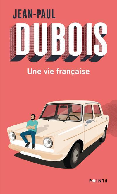 UNE VIE FRANCAISE DUBOIS JEAN-PAUL POINTS
