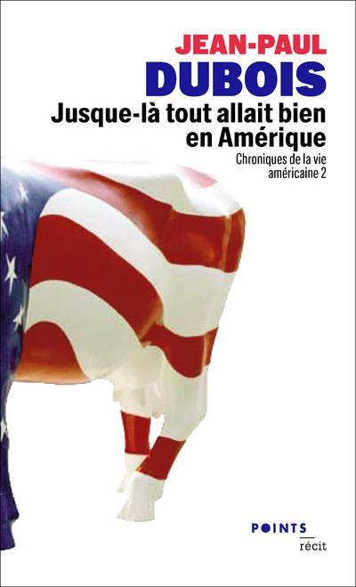 CHRONIQUES DE LA VIE AMERICAINE T.2  -  JUSQUE-LA TOUT ALLAIT BIEN EN AMERIQUE