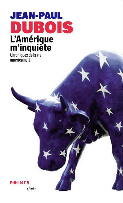 CHRONIQUES DE LA VIE AMERICAINE T.1  -  L'AMERIQUE M'INQUIETE