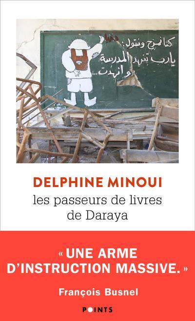 LES PASSEURS DE LIVRES DE DARAYA     UNE BIBLIOTHEQUE SECRETE EN SYRIE