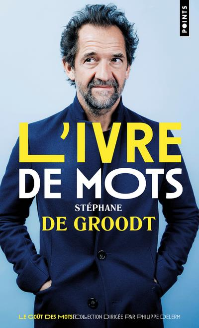 L'IVRE DE MOTS DE GROODT, STEPHANE POINTS