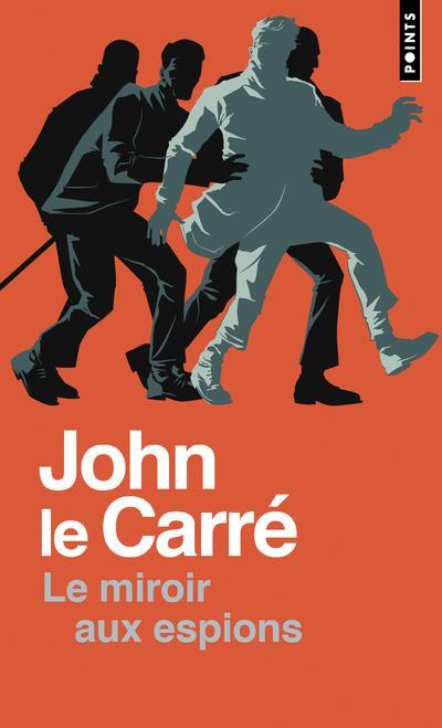 LE MIROIR AUX ESPIONS LE CARRE JOHN POINTS