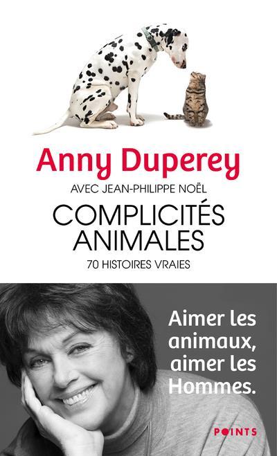 COMPLICITES ANIMALES - 70 HISTOIRES VRAIES DUPEREY/NOEL POINTS