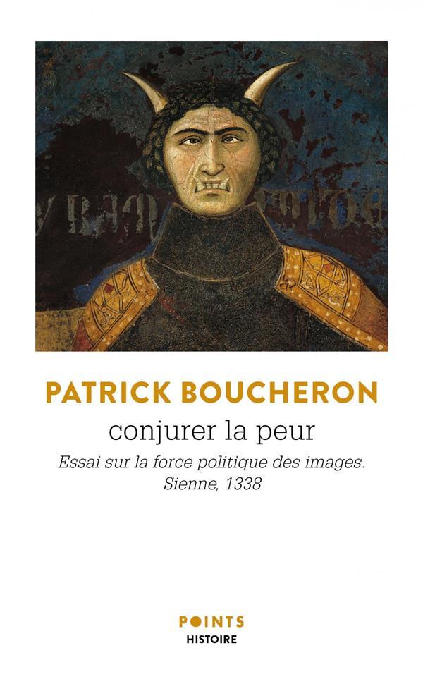CONJURER LA PEUR  -  ESSAI SUR LA FORCE POLITIQUE DES IMAGES, SIENNE, 1338
