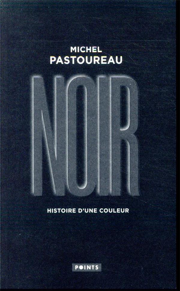 NOIR. HISTOIRE D-UNE COULEUR