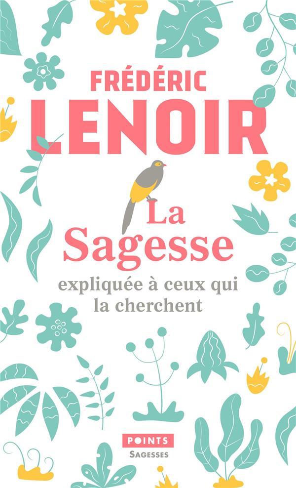 LA SAGESSE EXPLIQUEE A CEUX QUI LA CHERCHENT LENOIR, FREDERIC POINTS
