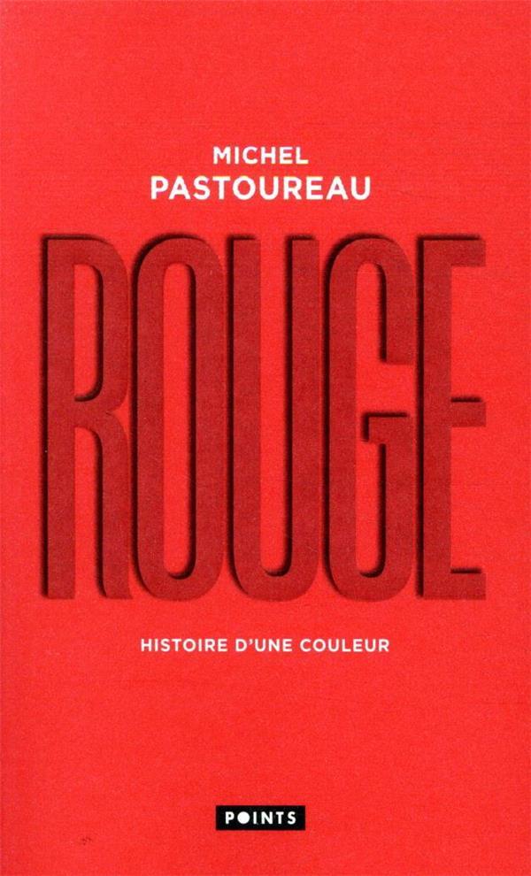 ROUGE  -  HISTOIRE D'UNE COULEUR PASTOUREAU, MICHEL POINTS