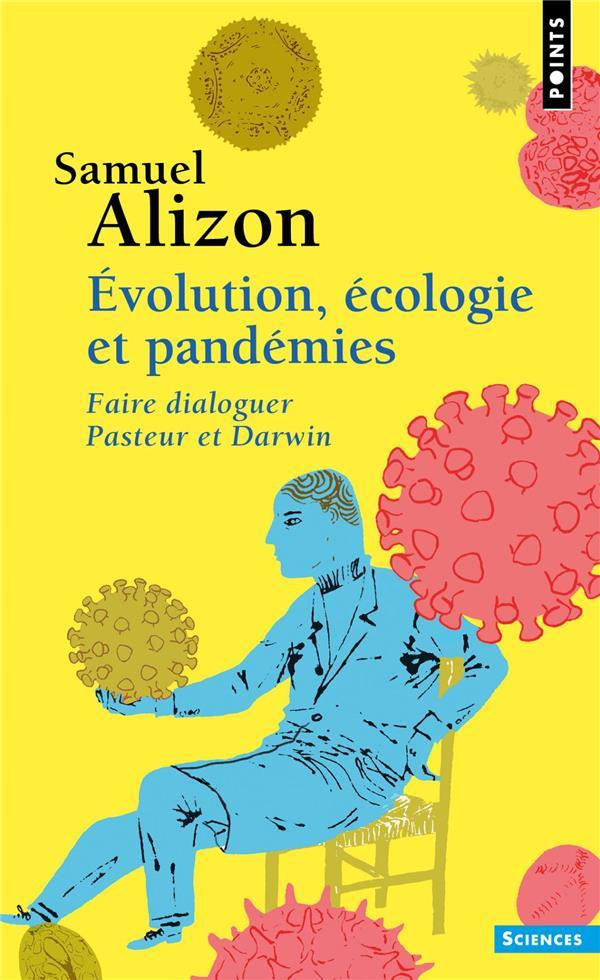 EVOLUTION, ECOLOGIE ET PANDEMIES  -  FAIRE DIALOGUER PASTEUR ET DARWIN