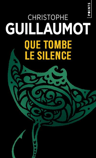QUE TOMBE LE SILENCE GUILLAUMOT-C POINTS