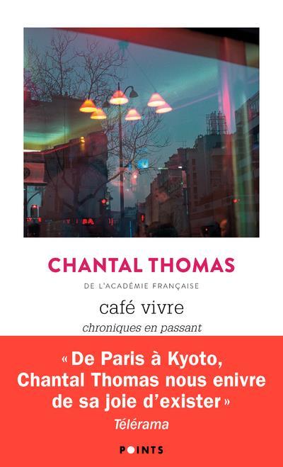 CAFE VIVRE : CHRONIQUES EN PASSANT THOMAS CHANTAL POINTS