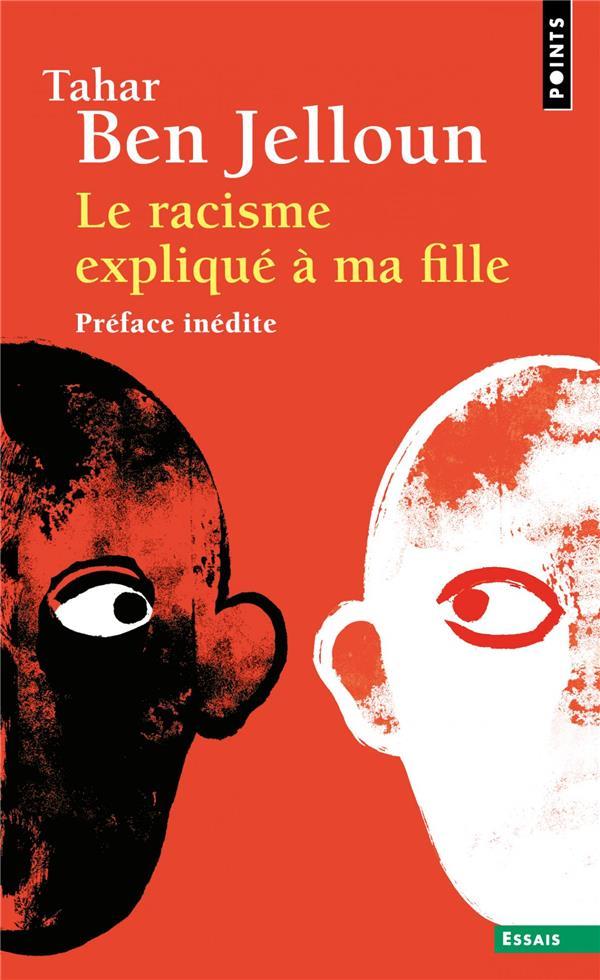 LE RACISME EXPLIQUE A MA FILLE BEN JELLOUN TAHAR POINTS