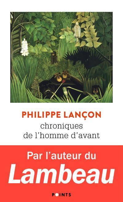 CHRONIQUES DE L'HOMME D'AVANT LANCON PHILIPPE POINTS