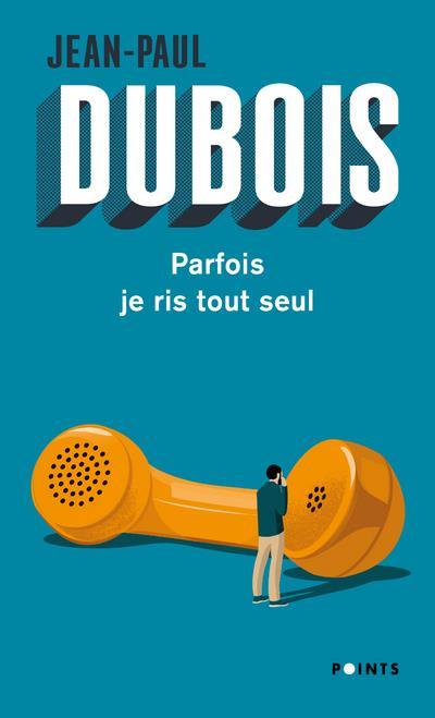 PARFOIS JE RIS TOUT SEUL DUBOIS JEAN-PAUL POINTS