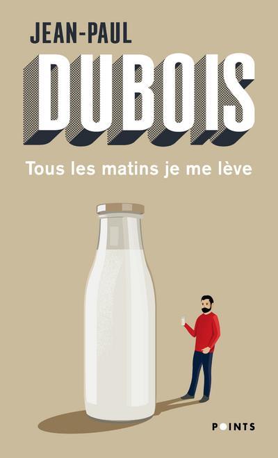 TOUS LES MATINS JE ME LEVE DUBOIS JEAN-PAUL POINTS
