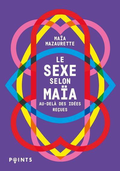 LE SEXE SELON MAIA  -  AU-DELA DES IDEES RECUES MAZAURETTE/MOLAS POINTS