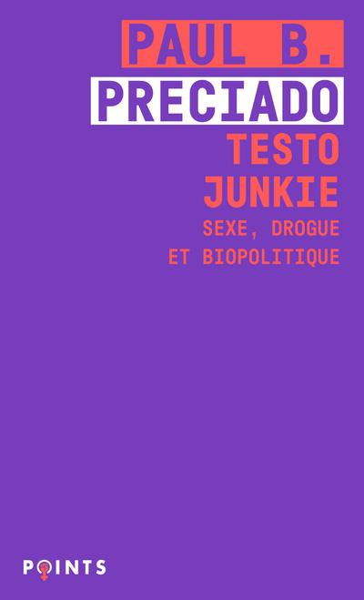 TESTO JUNKIE  -  SEXE, DROGUE ET BIOPOLITIQUE