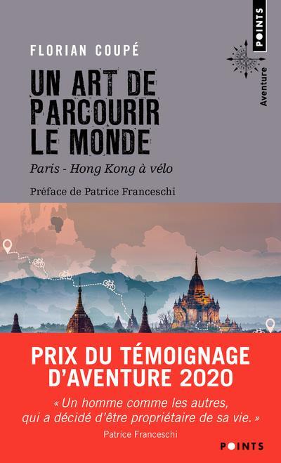 UN ART DE PARCOURIR LE MONDE : PARIS HONG KONG A VELO, 11 155 KM, 371 JOURS, 23 PAYS COUPE/FRANCESCHI POINTS