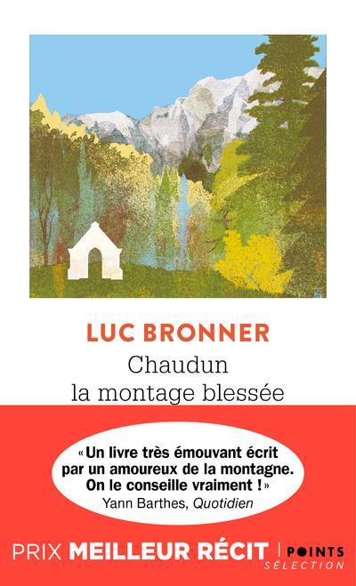 CHAUDUN, LA MONTAGNE BLESSEE BRONNER LUC POINTS